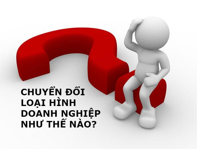 Chuyen Doi Loai Hinh Doanh Nghiep Theo Luat Doanh Nghiep 2020