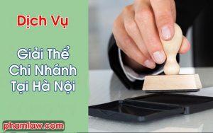 Giải Thể Chi Nhánh Tại Hà Nội
