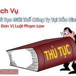 Thủ Tục Giải Thể Công Ty Tại Bắc Ninh Dịch Vụ Uy Tín Tốt