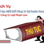 Thủ Tục Giải Thể Công Ty Tại Tuyên Quang Chuyên Nghiệp Nhất